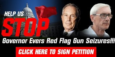 Help STOP Radical Red Flag Gun Seizures in Wisconsin!